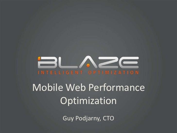 Mobile Web Performance Optimization<br />Guy Podjarny, CTO<br />