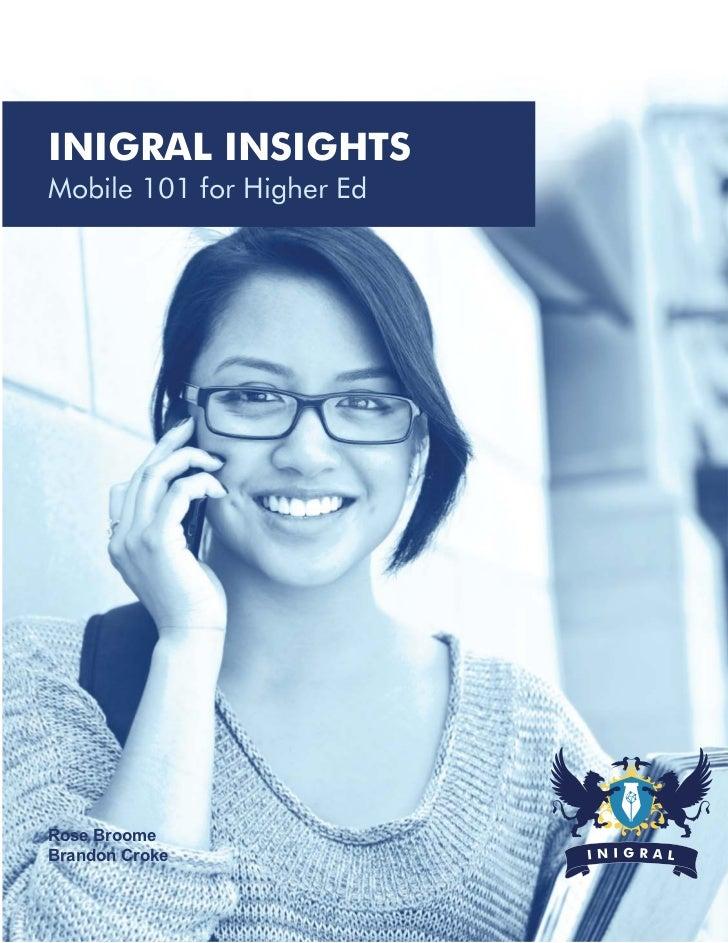 INIGRAL INSIGHTSMobile 101 for Higher EdRose BroomeBrandon Croke