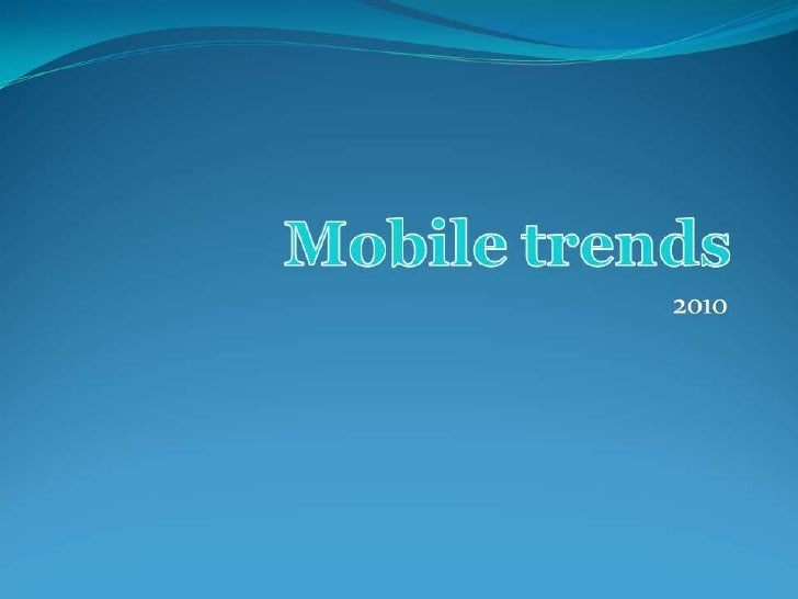 Mobile Trends 2010
