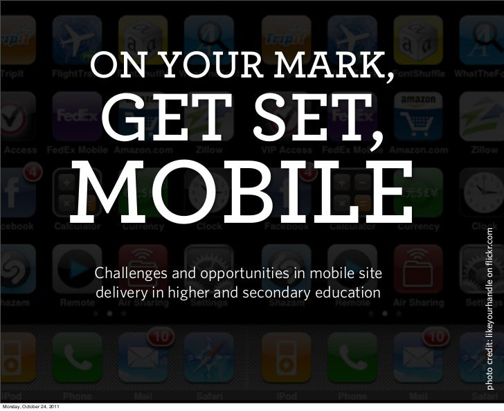 ON YOUR MARK,                           GET SET,                           MOBILE                                         ...