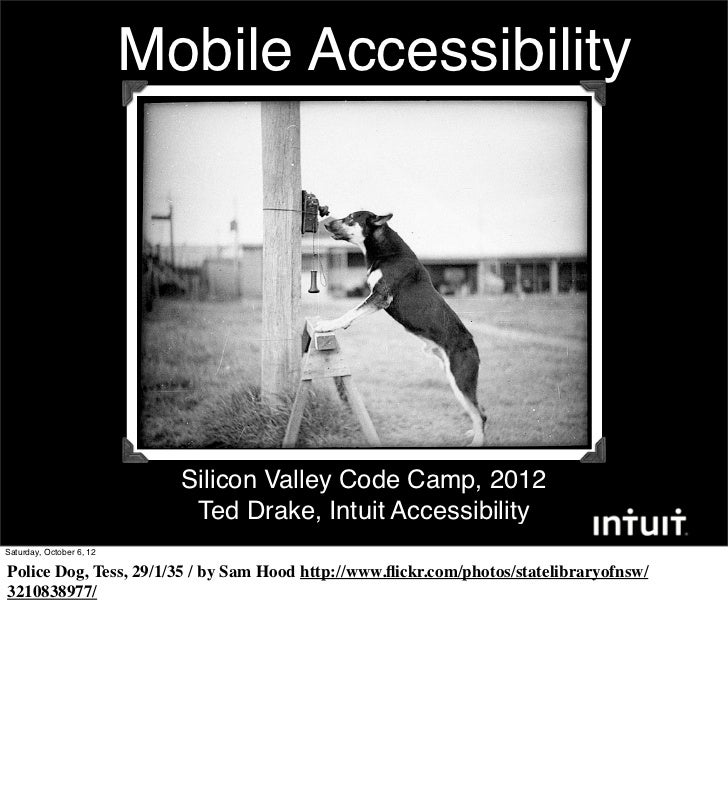 Mobile Accessibility                            Silicon Valley Code Camp, 2012                             Ted Drake, Intu...