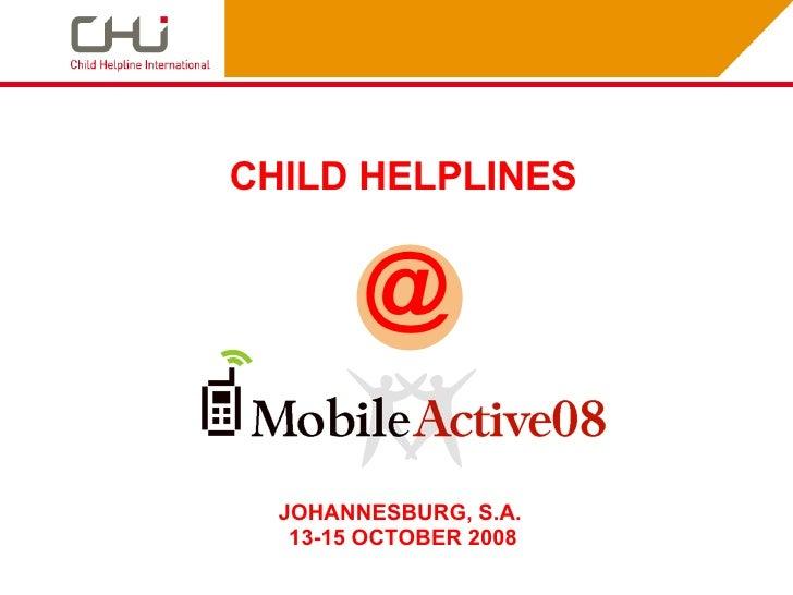 CHILD HELPLINES JOHANNESBURG, S.A.  13-15 OCTOBER 2008 @
