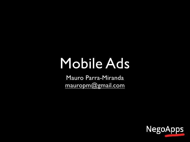 Mobile AdsMauro Parra-Mirandamauropm@gmail.com