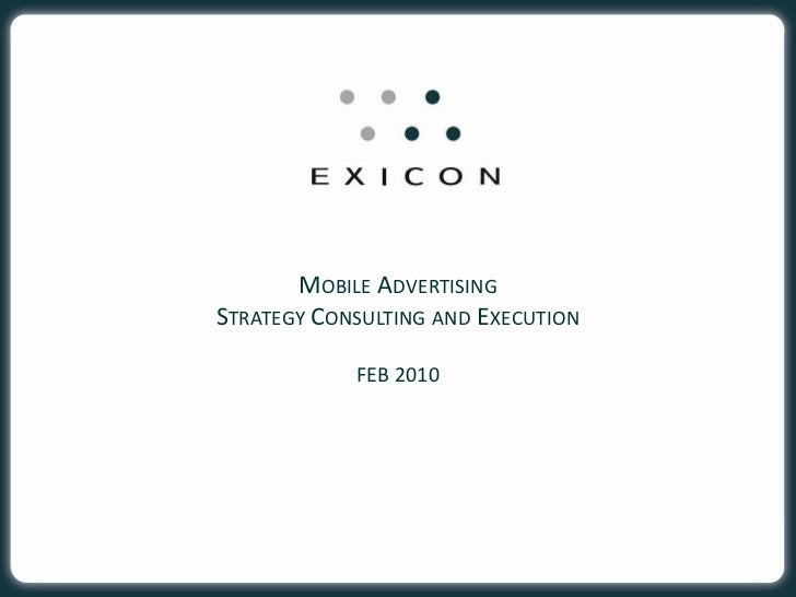 MOBILE ADVERTISING STRATEGY CONSULTING AND EXECUTION              FEB 2010