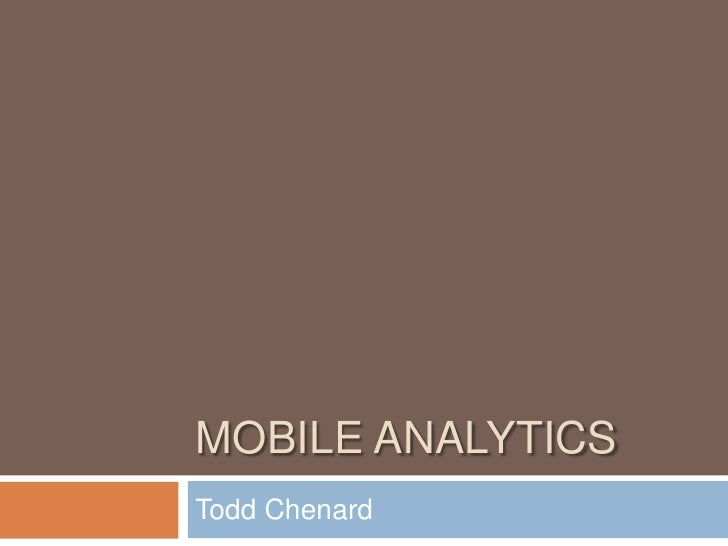 Mobile Analytics<br />Todd Chenard<br />