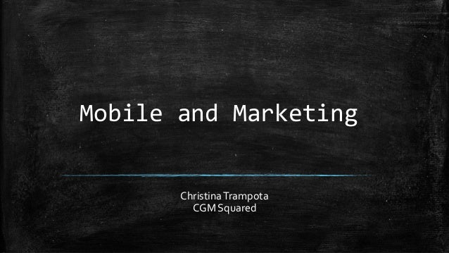 'Mobile and Marketing' Christina Trampota - Mobile Leader + Principal, CGM Global