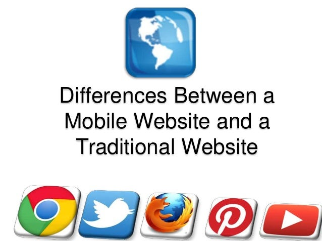 Difference between Mobile and traditional websites