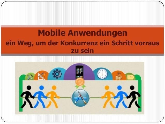 Mobile Anwendungen ein Weg, um der Konkurrenz ein Schritt vorraus zu sein