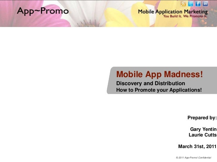 Mobile App Madness!<br />Discovery and Distribution<br />How to Promote your Applications!<br />Prepared by:<br />Gary Yen...