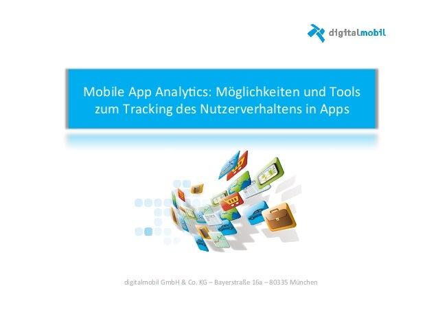 Mobile  App  Analy-cs:  Möglichkeiten  und  Tools   zum  Tracking  des  Nutzerverhaltens  in  Apps ...
