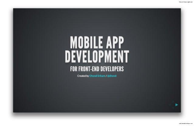 Dhondi Srikant @dhondi  mobilewebdeveloper.me