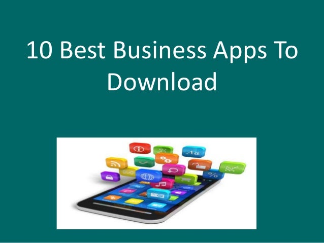 10 Best Business Apps To Download