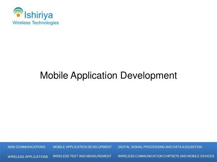 Mobile Application DevelopmentM2M COMMUNICATIONS      MOBILE APPLICATION DEVELOPMENT   DIGITAL SIGNAL PROCESSING AND DATA ...