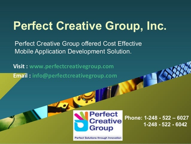 Perfect Creative Group, Inc.Perfect Creative Group offered Cost EffectiveMobile Application Development Solution.Visit : w...