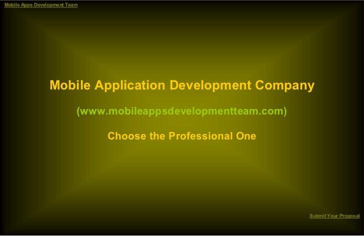 Mobile Apps Development Team                 Mobile Application Development Company                           (www.mobilea...