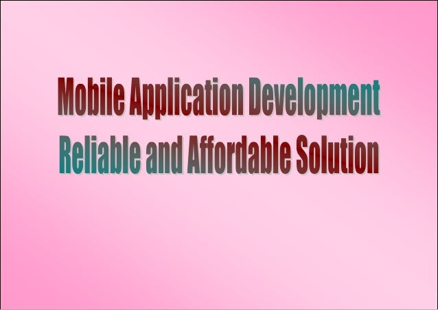 Mobile Application Development - Reliable and Affordable Solution