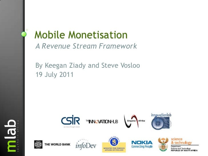 Mobile Monetisation<br />A Revenue Stream Framework<br />By Keegan Ziady and Steve Vosloo<br />19 July 2011<br />