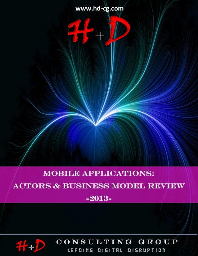 www.hd-cg.com                              HD                    MOBILE APPLICATIONS: ACTORS & BUSINESS MODEL REVIEW -2013...