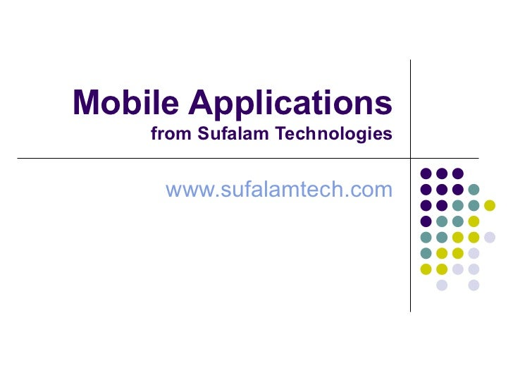 Mobile Applications  from Sufalam Technologies www.sufalamtech.com