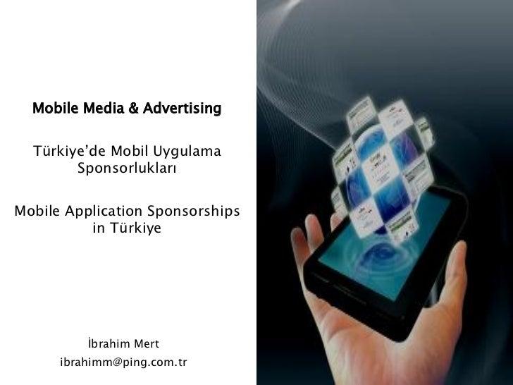 Mobile Media & Advertising  Türkiye'de Mobil Uygulama        SponsorluklarıMobile Application Sponsorships          in Tür...