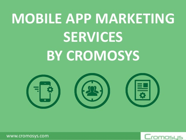 Cromosys - Mobile App Marketing Services with Detail Proven Strategy
