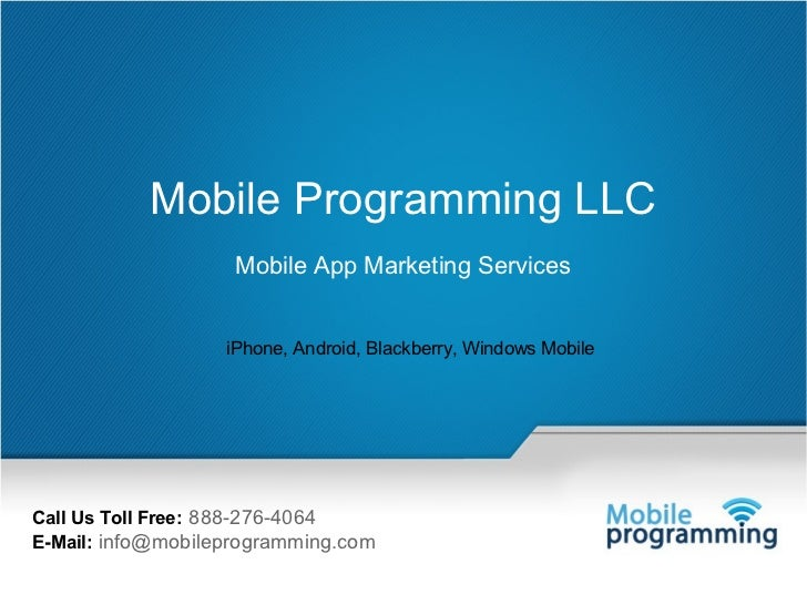 1           Mobile Programming LLC                           Mobile App Marketing Services                         iPhone,...