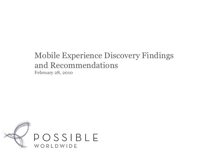 Mobile Experience Discovery Findingsand RecommendationsFebruary 28, 2010