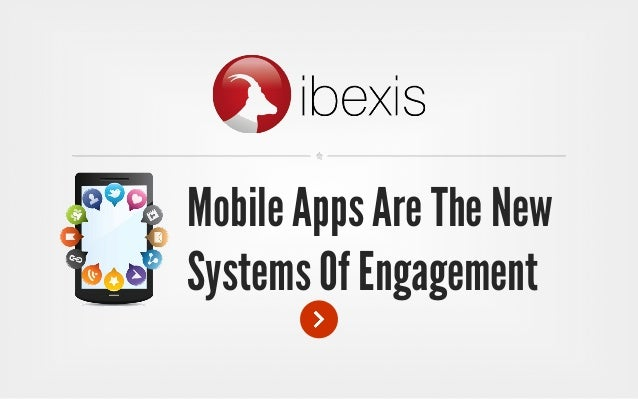 Mobile Apps Are The NewSystems Of Engagement