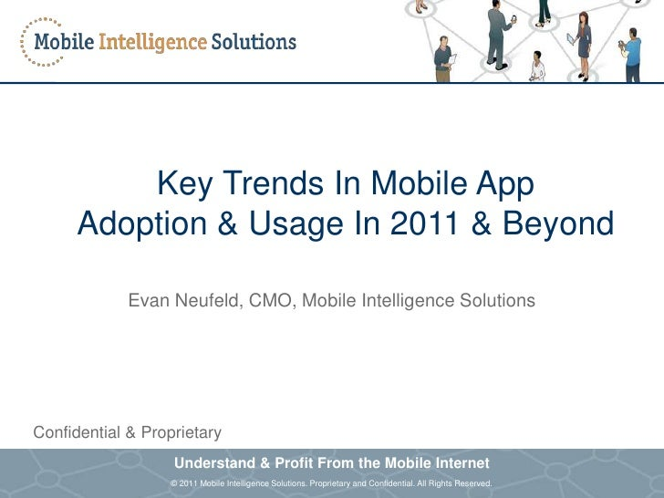 Key Trends In Mobile App           Adoption & Usage In 2011 & Beyond                          Evan Neufeld, CMO, Mobile In...