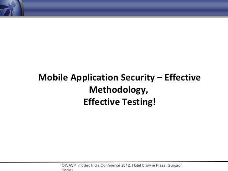 Mobile Application Security – Effective methodology, efficient testing!