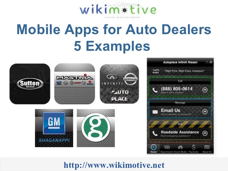 Mobile Apps for Auto Dealers 5 Examples  http://www.wikimotive.net