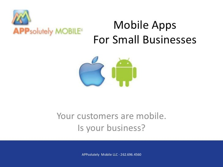 Mobile Apps            For Small BusinessesYour customers are mobile.     Is your business?     APPsolutely Mobile LLC - 2...