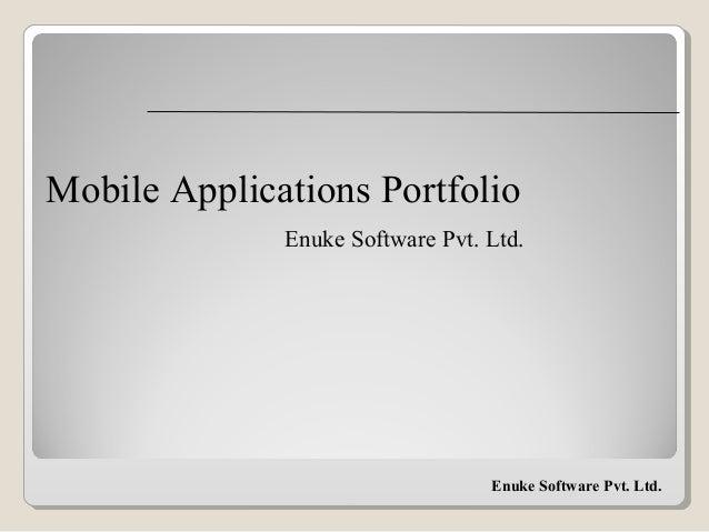 Enuke Software Pvt. Ltd. Mobile Applications Portfolio Enuke Software Pvt. Ltd.
