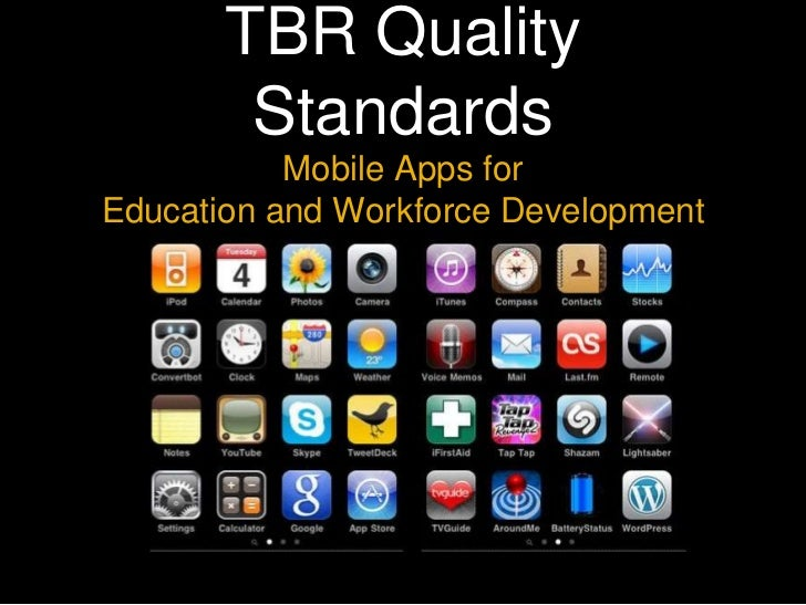 TBR Quality        Standards           Mobile Apps forEducation and Workforce Development