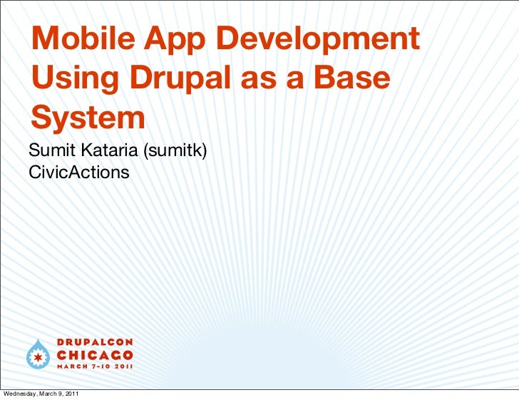 Mobile apps using drupal as base system   SumitK DrupalCon Chicago