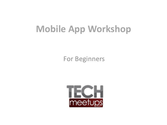 Mobile App Workshop  For Beginners