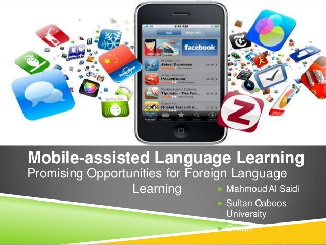 Mobile-assisted Language LearningPromising Opportunities for Foreign Language                 Learning          Mahmoud A...