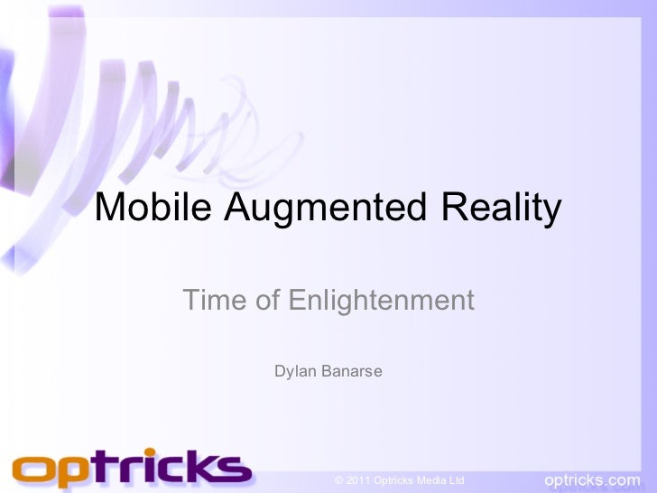 Mobile Creatives: June 8th 2011 Augmented Reality Dylan Banarse
