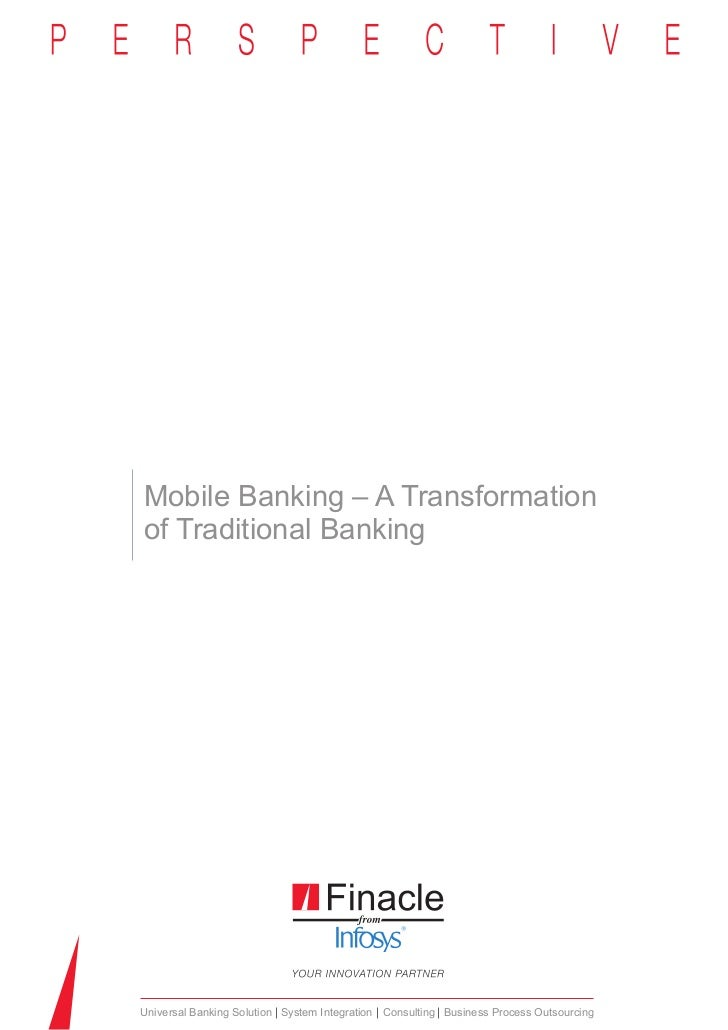 Mobile Banking – A Transformationof Traditional BankingUniversal Banking Solution System Integration Consulting Business P...