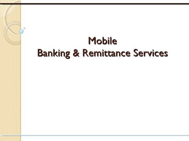 Mobile Banking & Remittance Services