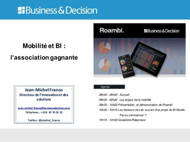 Jean-Michel FrancoDirecteur de l'Innovationet dessolutionsjean-michel.franco@businessdecision.comTéléphone,:+336 67 70 01 ...