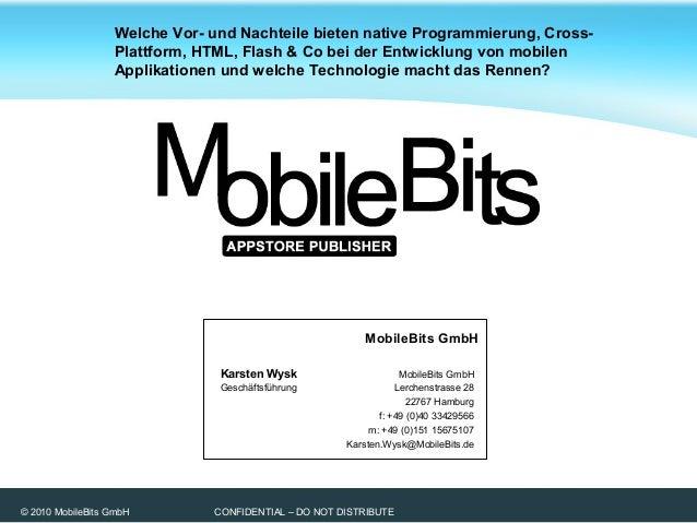 © 2010 MobileBits GmbH CONFIDENTIAL – DO NOT DISTRIBUTE Karsten Wysk Geschäftsführung MobileBits GmbH Lerchenstrasse 28 22...
