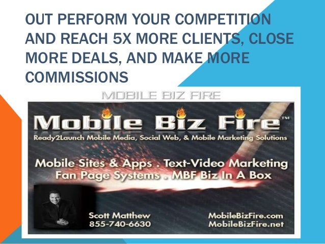 OUT PERFORM YOUR COMPETITIONAND REACH 5X MORE CLIENTS, CLOSEMORE DEALS, AND MAKE MORECOMMISSIONS