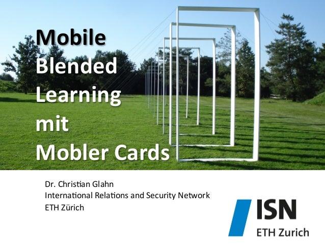 Mobile   Blended   Learning     mit     Mobler  Cards           Dr.  Chris)an  Glahn   Interna...