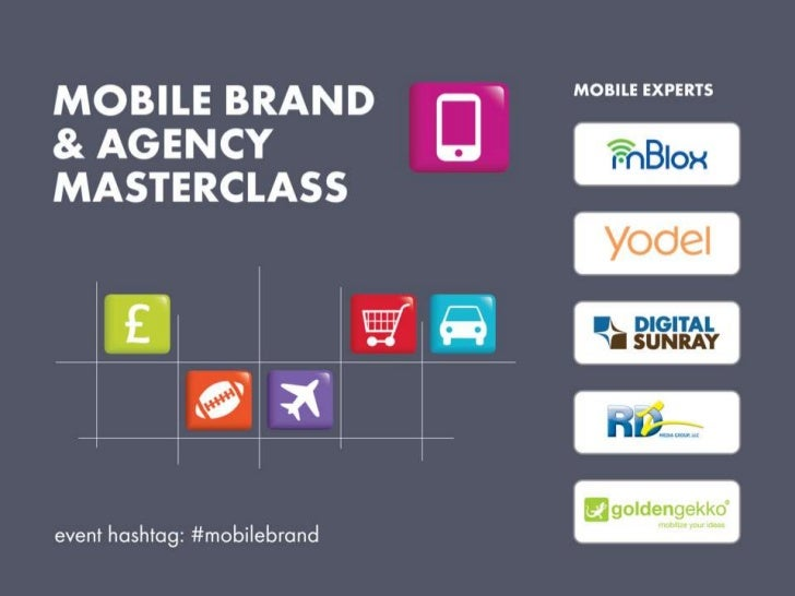 Mobile brand and agency masterclass nyc slides