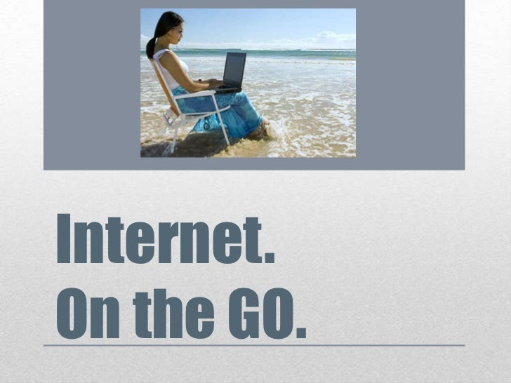 Internet.On the GO.