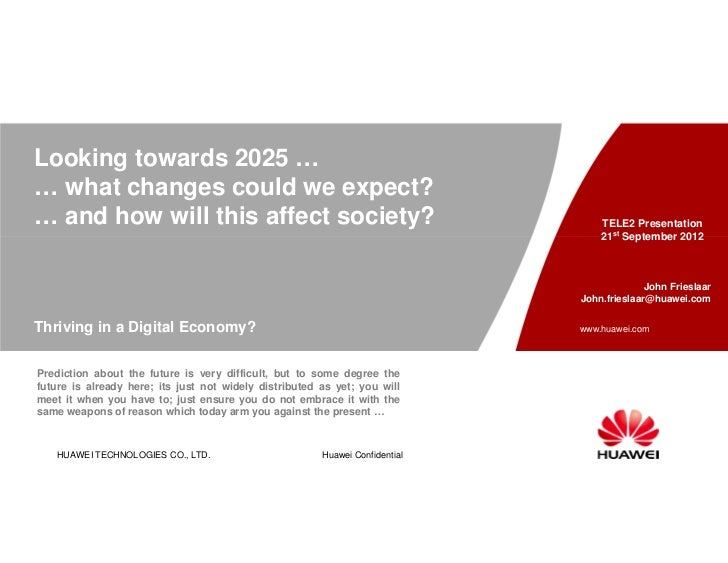 Looking towards 2025 …… what changes could we expect?… and how will this affect society?                                  ...