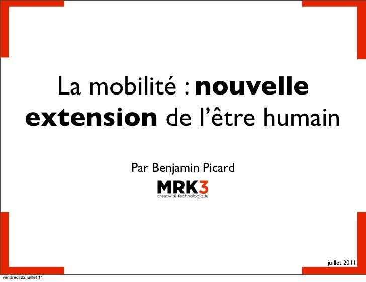 La mobilité : nouvelle            extension de l'être humain                         Par Benjamin Picard                  ...