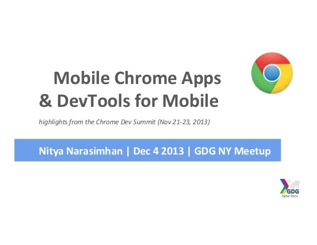 Mobile  Chrome  Apps   &  DevTools  for  Mobile   highlights  from  the  Chrome  Dev  Summit  (N...