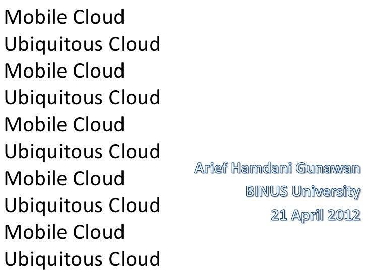 Mobile Cloud @ Binus
